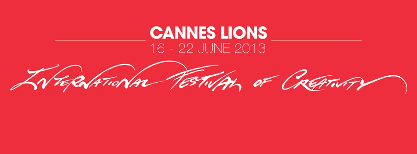 Dawn Rowlands reviews 60th Cannes Lions 2013