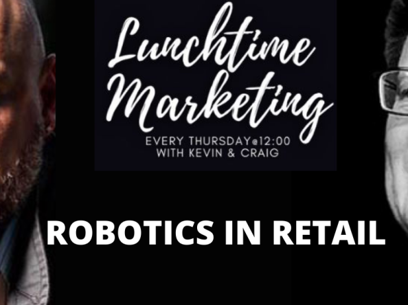 Robotics in Retail – What does this mean for you and your business?   #Marketing   Kevin Britz   Craig Page-Lee   #Podcast   #ebizradio