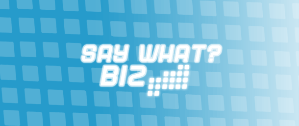SAY-WHAT-BIZ.png